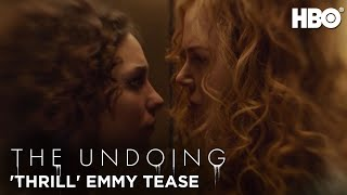 The Undoing: 'Thrill' Emmy Tease | HBO