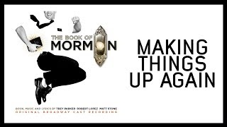 Making Things Up Again — Book of Mormon (Lyric Video) [OBC]