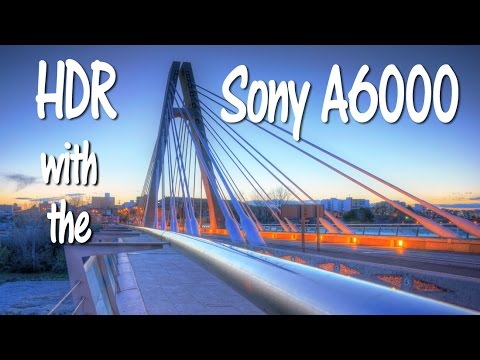 HDR Tutorial with the Sony A6000/A6300 Camera