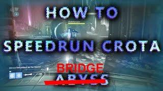 How to Speedrun Crota: Bridge