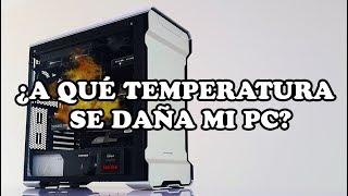 ¿Qué temperaturas dañan mi procesador y tarjeta gráfica?