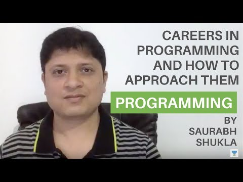 What Are The Careers in Programming And How To Approach Them? By Saurabh Shukla
