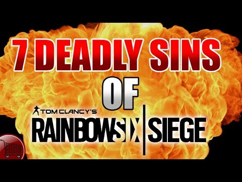 THE 7 DEADLY SINS OF RAINBOW SIX SIEGE