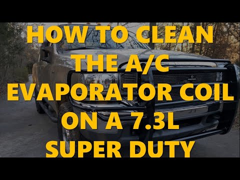 How to clean an A/C evaporator on 7.3 diesel