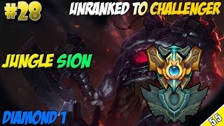 ✔ Unranked to Challenger #28 - Patch 5.5 Jungle Sion | Diamond 1 | Season 5