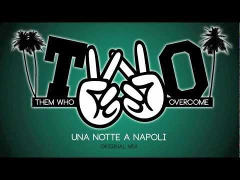 T.W.O. (Them Who Overcome) - Una Notte a Napoli (Original Mix)