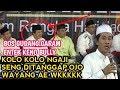 Ojo Nanggap Wayang Ae,Kolo Kolo Yo Pengajian Nginiki wkkk , Anwar Zahid Sinder Bos Gudang Garam