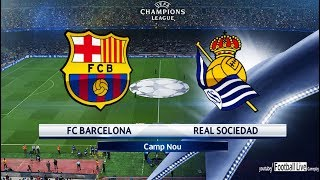 Pes 2018 | fc barcelona vs real sociedad | gameplay pc | uefa champions league (ucl)
