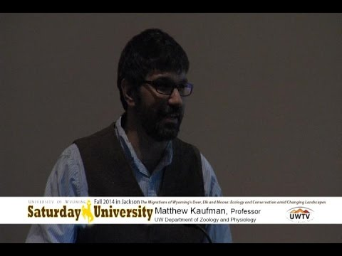 Matthew Kauffman at Saturday U- The Migrations of Wyoming's Deer, Elk and Moose: Changing Landscapes