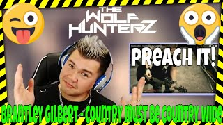 Brantley Gilbert - Country Must Be Country Wide THE WOLF HUNTERZ Jon aka threeSXTN Reaction