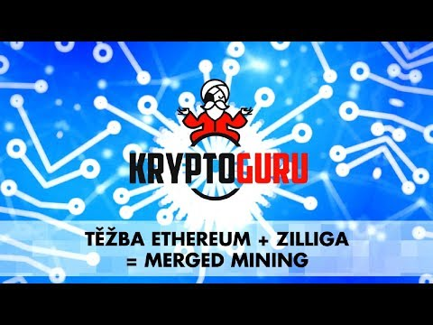 #9 | Těžba Ethereum + Zilliga = Merged Mining
