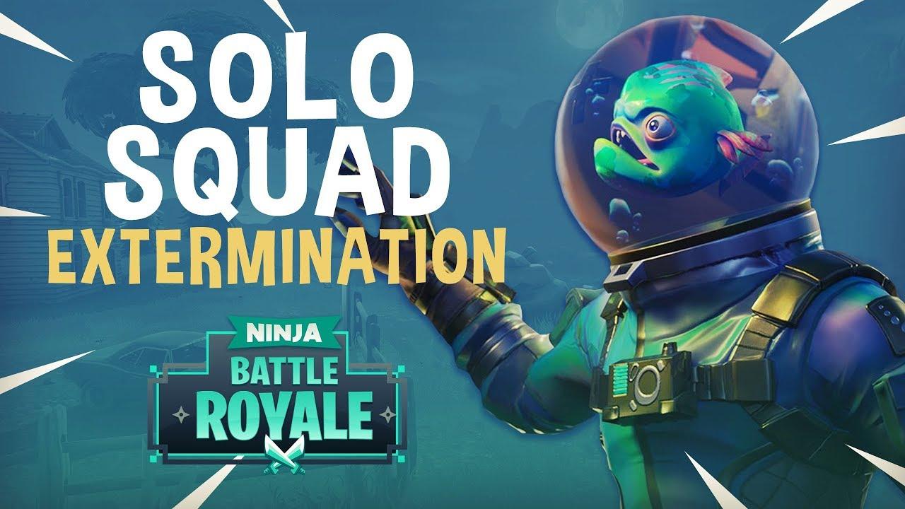 Solo Squad Extermination Fortnite Battle Royale Gameplay Ninja