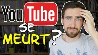 YouTube se meurt ?