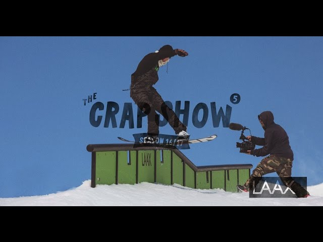 The Crap Show 2017 #5 LAAX