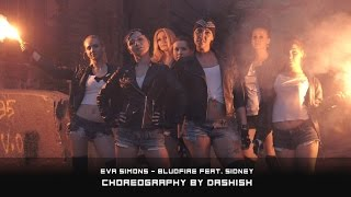 Eva Simons - Bludfire (feat. Sidney Samson) | Choreography by Dashish