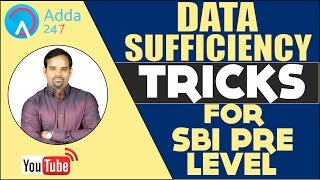 Data Sufficiency Tricks For SBI PRE LEVEL