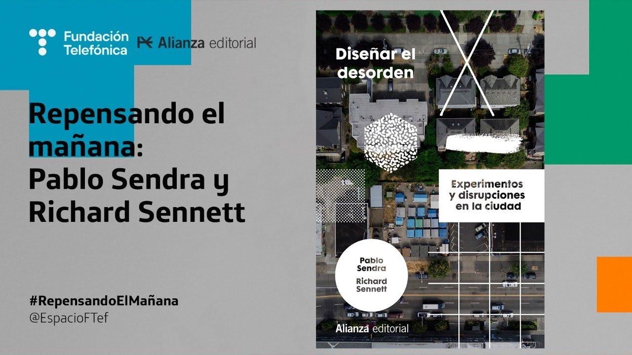 Repensando el mañana: Pablo Sendra y Richard Sennett   #RepensandoElMañana