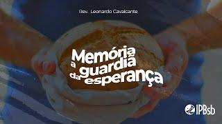2021-06-06 - Memória: a guardiã da esperança - Dt 8 - Rev. Leonardo Cavalcante -Transmissão Matutina