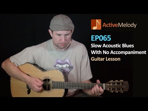 Slow Acoustic Blues Guitar Lesson With No Accompaniment  EP065