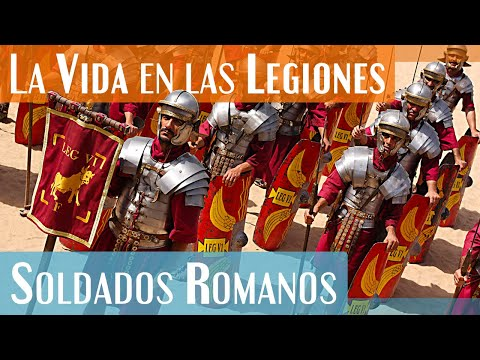 �C�mo era la vida en las Legiones | Los Legionarios, soldados del ej�rcito romano