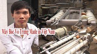 Độc đáo MÁY BÓC VỎ TRỨNG tự động đầu tiên của Việt Nam sáng chế hoạt động thế nào ???