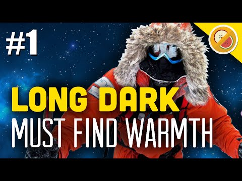 MUST FIND WARMTH : The Long Dark Let