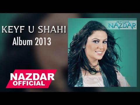 Nazdar - Keyf u Shahi Album 2013   نازدار - ئهلبوم کهیف و شاهی  (Official Audio)