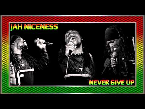 Jah Niceness - Never Give Up