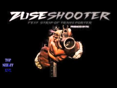 Zuse Ft Strap || Shooter || @IamZuse @Strapdafool  #TopShelFF