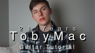 21 Years - TobyMac | Guitar Tutorial