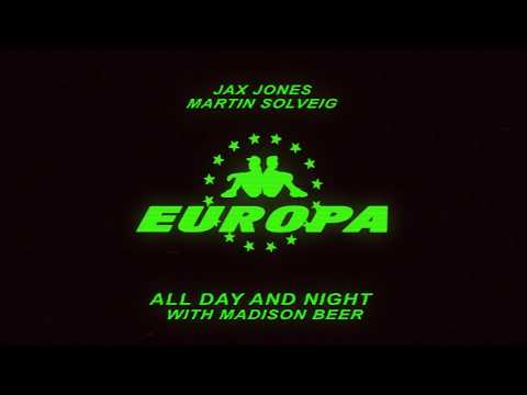 Europa (Jax Jones & Martin Solveig) - All Day and Night with Madison Beer