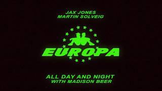 Download Europa (Jax Jones & Martin Solveig) - All Day and Night with Madison Beer Mp3 and Videos