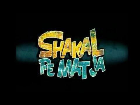 Download Shakal Pe Mat Ja Full Songs