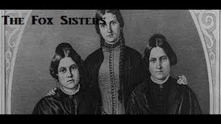 The Fox Sisters: The Birth Of Spiritualism