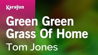 Karaoke Green Green Grass Of Home - Tom Jones *