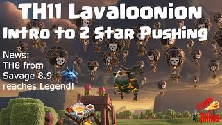 Clash of Clans |  TH11 LavaLoonion - 2 Star Legend Pushing