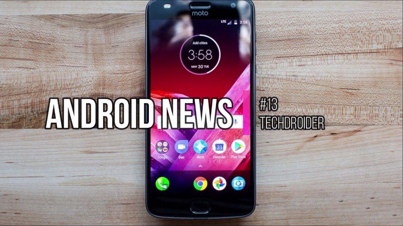 Android News #13 - Moto Z2 Play Oreo Beta, S6 Edge Plus & Note 8 January  Patch, ZTE Axon 7 Oreo!!!