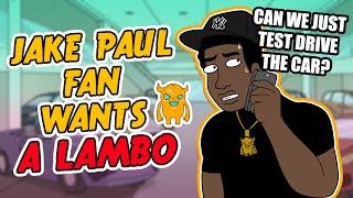 Spoiled Jake Paul Fan Wants a Lambo