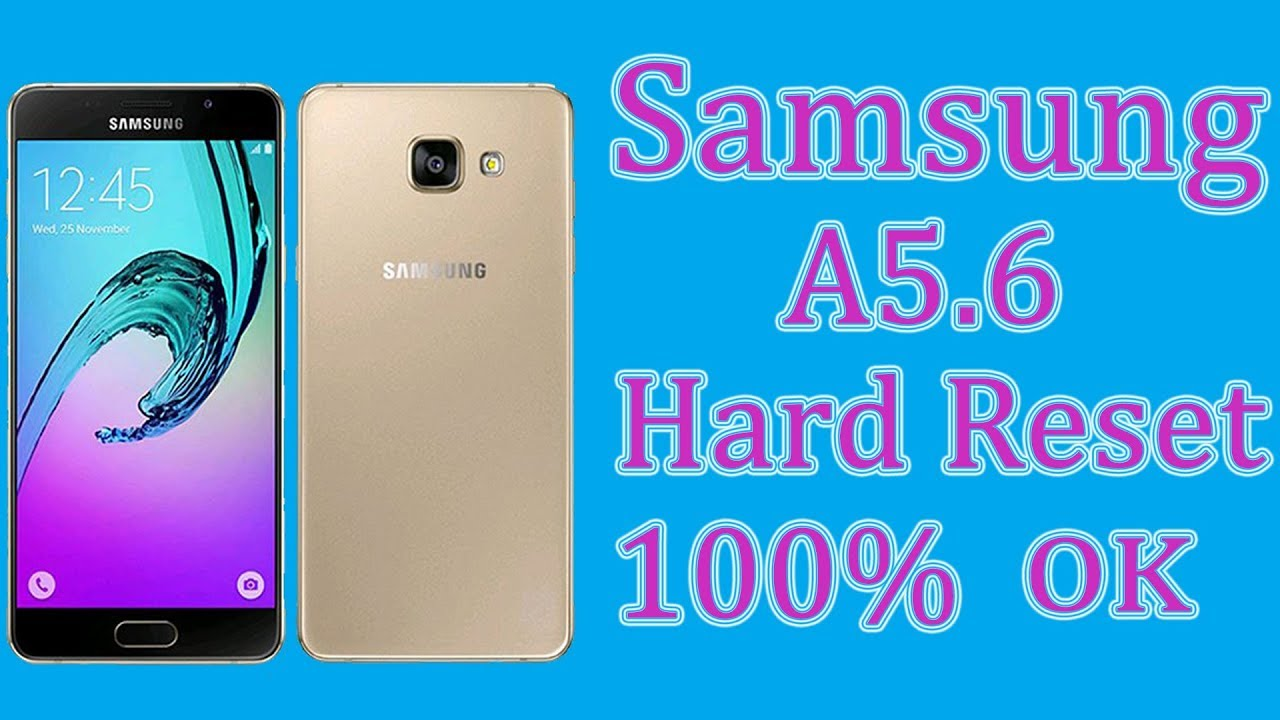 Samsung A5 2016 Hard Reset Lock Remove Unlock Without Pc 100 Ok Youtube