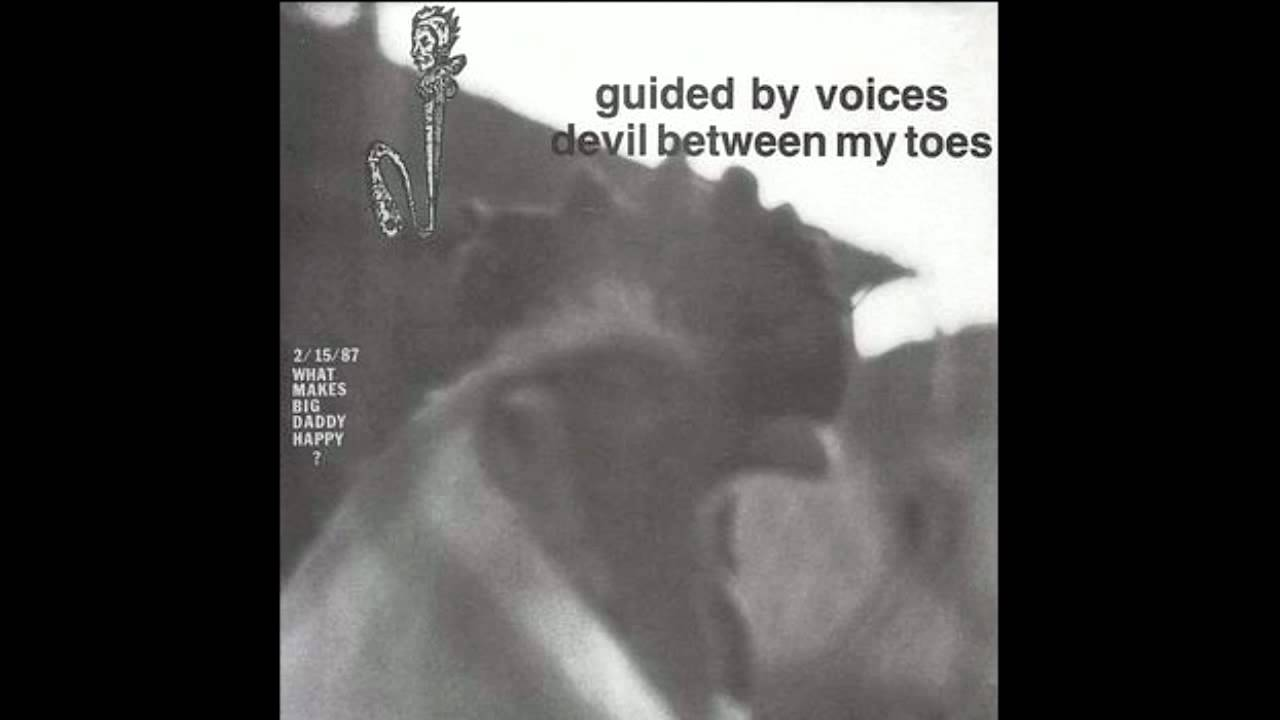 Guided By Voices Devil Between My Toes