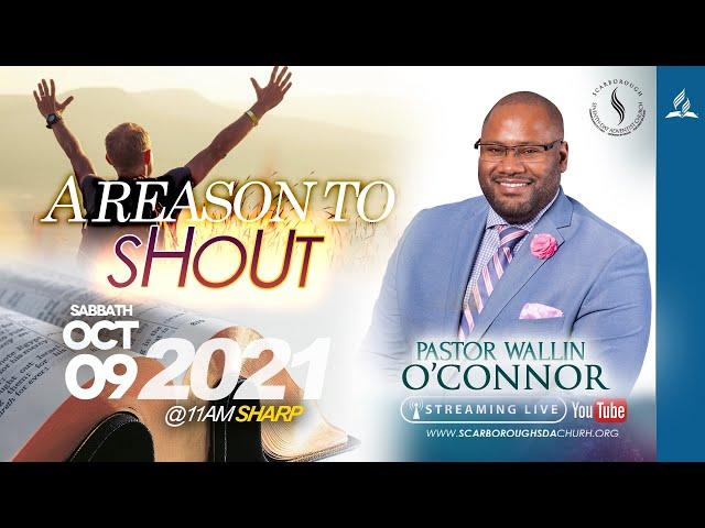 Sabbath Service || October 9, 2021 || A Reason To Shout || Pastor Wallin O'Connor