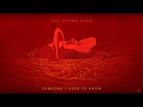 Zac Brown Band - Someone I Used To Know (AUDIO)
