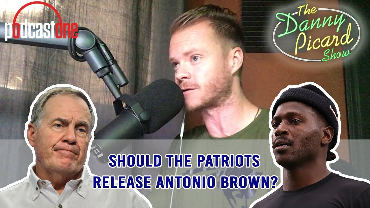 Should the Patriots release Antonio Brown after rape accusation? - The  Danny Picard Show