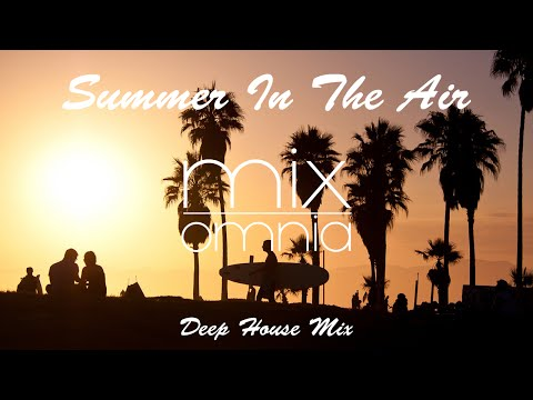 Summer In The Air - Deep House Mix