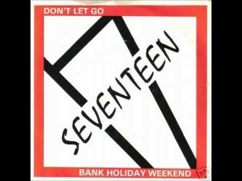 Seventeen - Bank Holiday Weekend