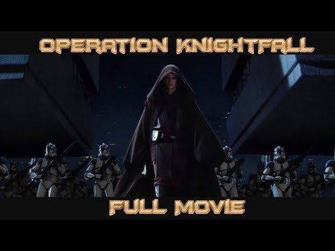 Star Wars: Operation KnightFall - Full Movie