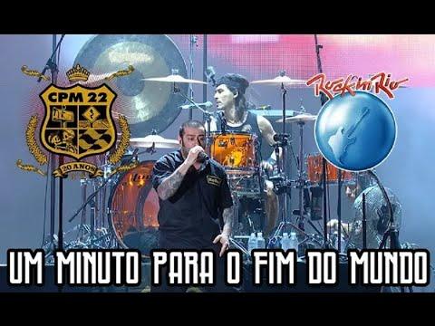 CPM 22 - Um Minuto Para o Fim do Mundo Ao Vivo no Rock in Rio