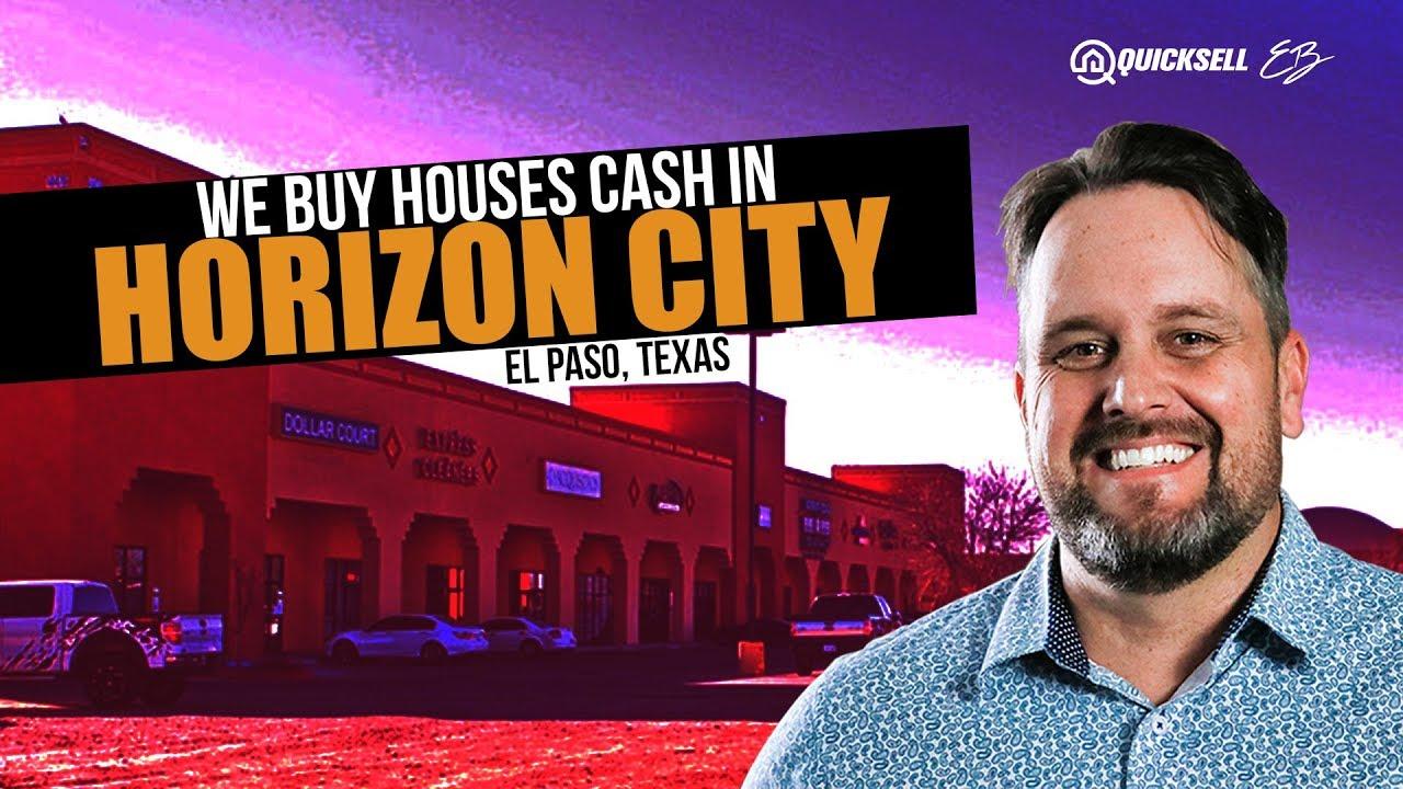 We Buy Houses in the Horizon City - El Paso, Texas