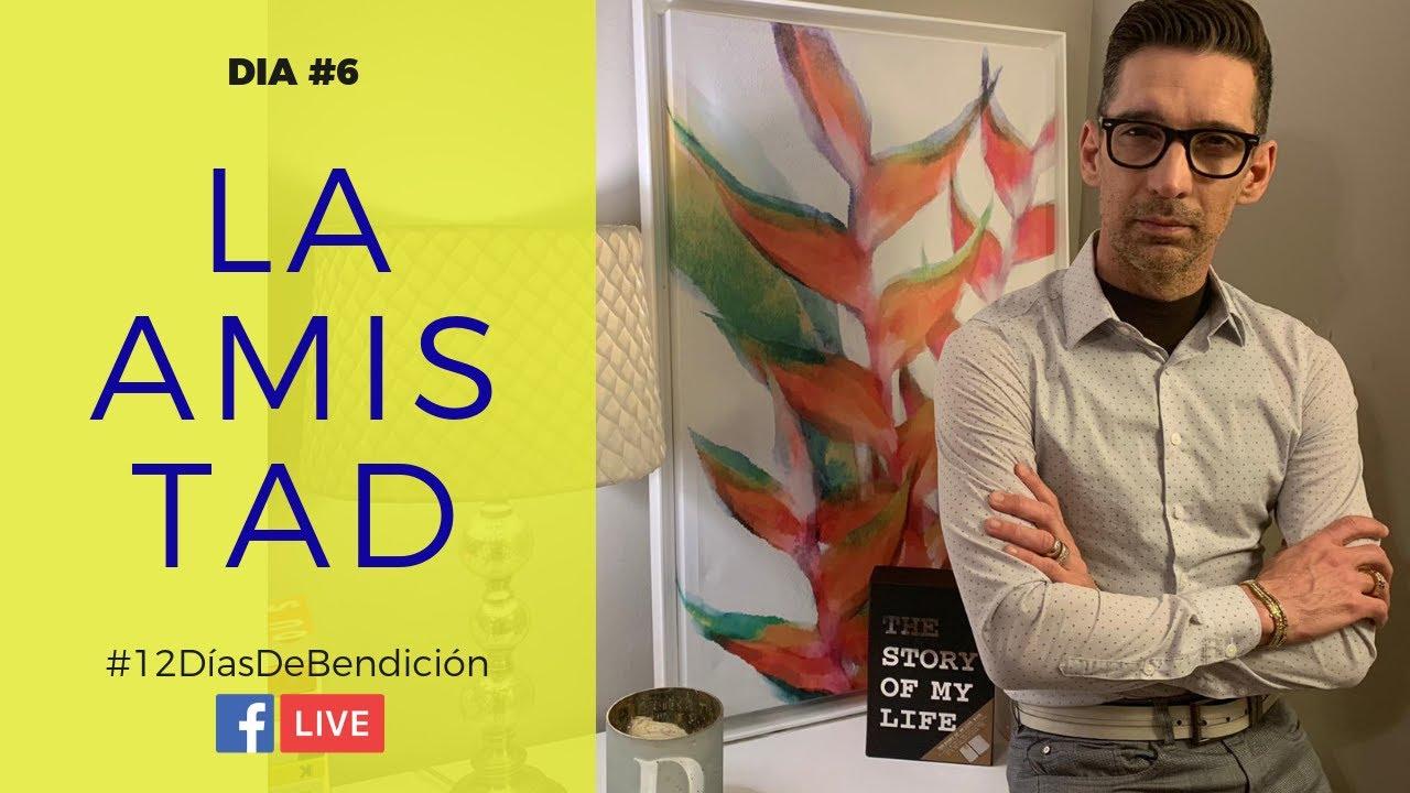 Día 6 : El regalo de la AMISTAD - 12 Días de Bendición (FB Live 1.6.19)