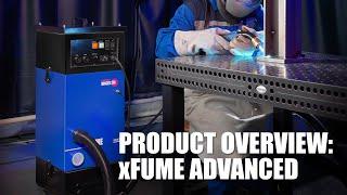 xFUME™ ADVANCED   Product Overview